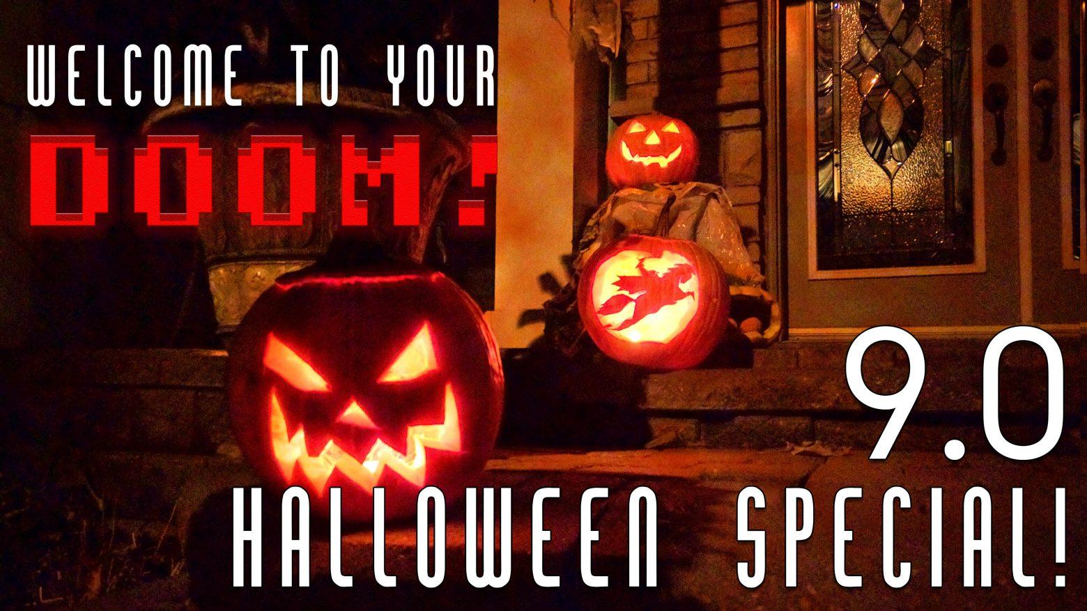 Episode 9 - Happy Halloween - Welcome To Your Doom Show